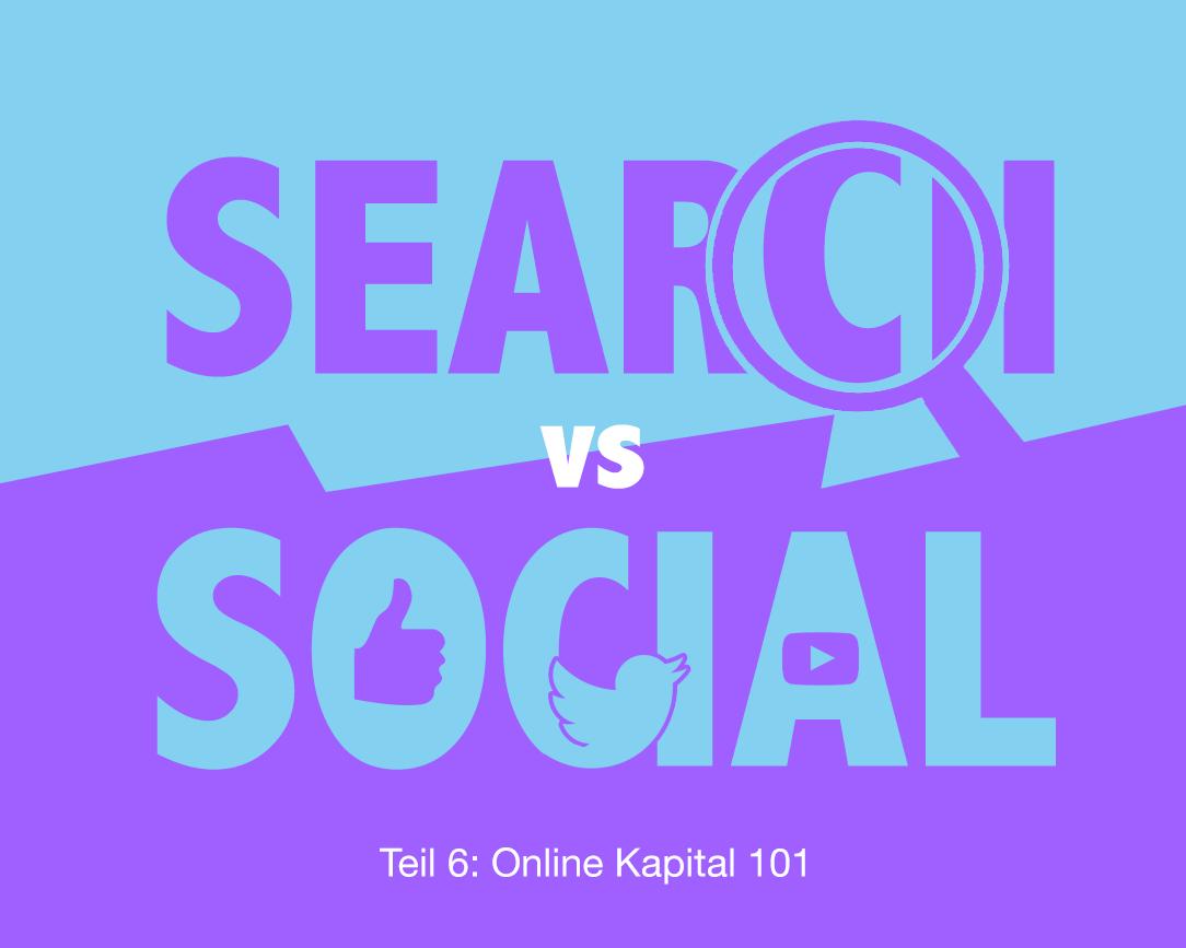 101 Online Kapital - Teil 06 Was zuerst: Suche oder Social Media?
